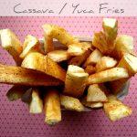 Cassava / Yuca Fries
