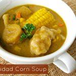 Trinidad Corn Soup - Alica's Pepperpot