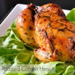 Herb-Roasted Cornish Hens - Alica's Pepper Pot