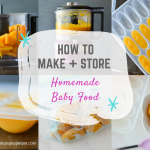 How to Make & Store Homemade Baby Food