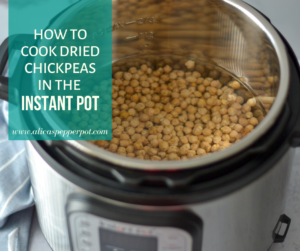 showing how to cook dried chickpeas in the instant pot